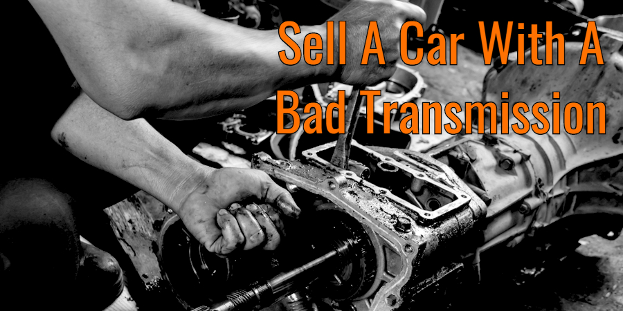 Sell A Car With A Bad Transmission